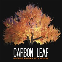 Purchase Carbon Leaf - Nothing Rhymes With Woman