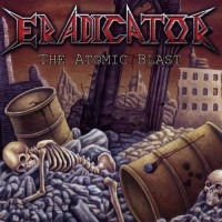 Purchase Eradicator - The Atomic Blast