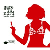 Purchase Gare Du Nord - Love For Lunch
