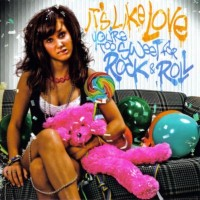 Purchase It's Like Love - You're Too Sweet For Rock And Roll