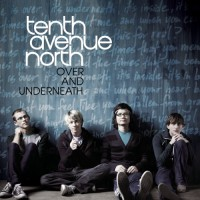 Purchase Tenth Avenue North - Over and Underneath