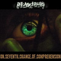 Purchase all:my:faults - on.seventh.change.of.comprehension (CDS)
