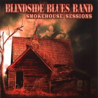 Purchase Blindside Blues Band - Smokehouse Sessions