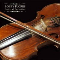 Purchase Bobby Flores - Festival Favorites