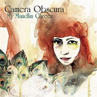 Purchase Camera Obscura - My Maudlin Career