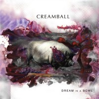 Purchase Creamball - Dream In A Bowl