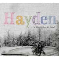 Purchase Hayden - The Place Where We Lived