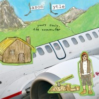 Purchase Jason Lytle - Yours Truly, The Commuter