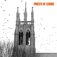 Purchase Priests of Leisure - Priests of Leisure