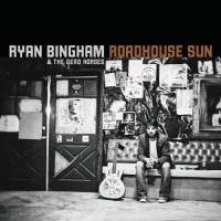 Purchase Ryan Bingham - Roadhouse Sun