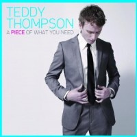 Purchase Teddy Thompson - A Piece Of What You Need
