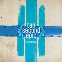 Purchase Ten Second Epic - Hometown