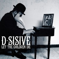 Purchase D-Sisive - Let The Children Die