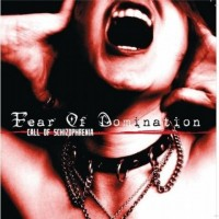 Purchase Fear Of Domination - Call Of Schizophrenia