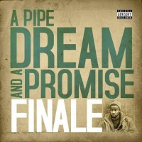 Purchase Finale - A Pipe Dream and A Promise