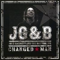 Purchase Josh Garrett & The Bottomline - Changed Man