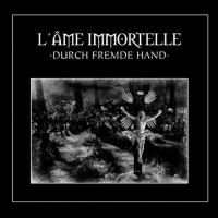 Purchase L'ame Immortelle - Durch Fremde Hand CD1