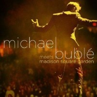 Purchase Michael Buble - Meets Madison Square Garden (Live)