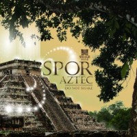 Purchase Spor - Aztec and Do Not Shake (CDS)