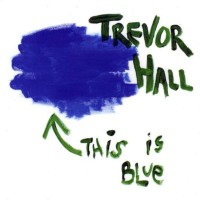 Purchase Trevor Hall - This is Blue