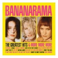 Purchase Bananarama - The Greatest Hits & More More More