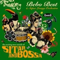 Purchase Bebo Best & Super Lounge Orche - Sitar & Bossa