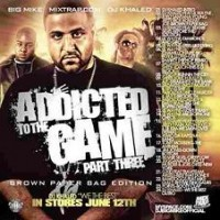 Purchase VA - Big Mike & Dj Khaled - Addicted To The Game Pt.3