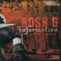 Purchase Bosh G - Information Stop Talkin