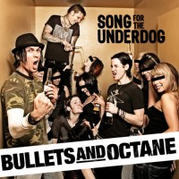 Purchase Bullets And Octane - Song For The Underdog