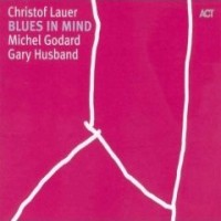 Purchase Christof Lauer Trio - Blues In Mind