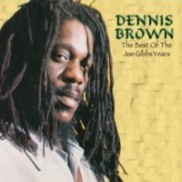 Purchase Dennis Brown - The Best Of The Joe Gibbs Years