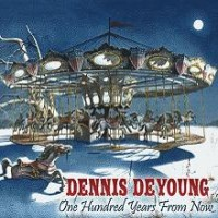 Purchase Dennis DeYoung - On Hundred Years From Now