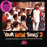Purchase Fania all Stars - Our Latin Thing 3