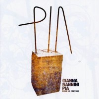 Purchase Gianna Nannini - Pia  Come La Canto Io