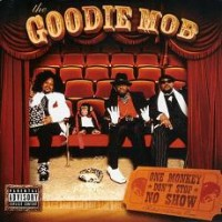 Purchase Goodie Mob - One Monkey Dont Stop No Show