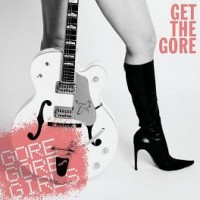 Purchase Gore Gore Girls - Get The Gore