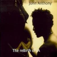 Purchase John Anthony - The reBirth Of JA
