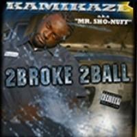 Purchase Kamikaze - 2 Broke 2 Ball