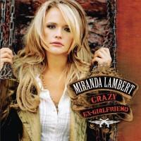 Purchase Miranda Lambert - Crazy Ex-Girlfriend