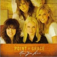 Purchase Point Of Grace - How You Live
