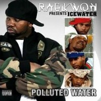 Purchase Ice Water - Raekwon Presents Ice Wate r - Polluted Water