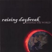 Purchase Raising Daybreak - Change The World