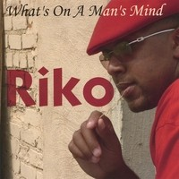 Purchase Riko - What's on A Man's Mind