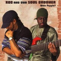 Purchase Rob & Tha Soul Brother - Wutz Poppin