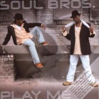 Purchase Soul Bros. - Play Me