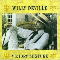 Purchase Willy Deville - Victory Mixture