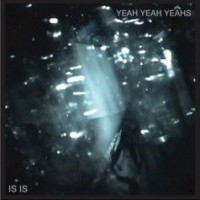 Purchase Yeah Yeah Yeahs - Is Is