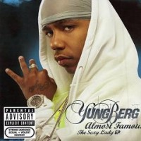 Purchase Yung Berg - Almost Famous Sexy Lad y