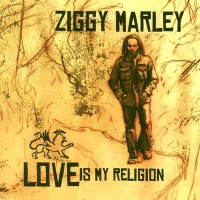 Purchase Ziggy Marley - Love Is My Religion