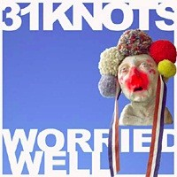 Purchase 31Knots - Worried Well
